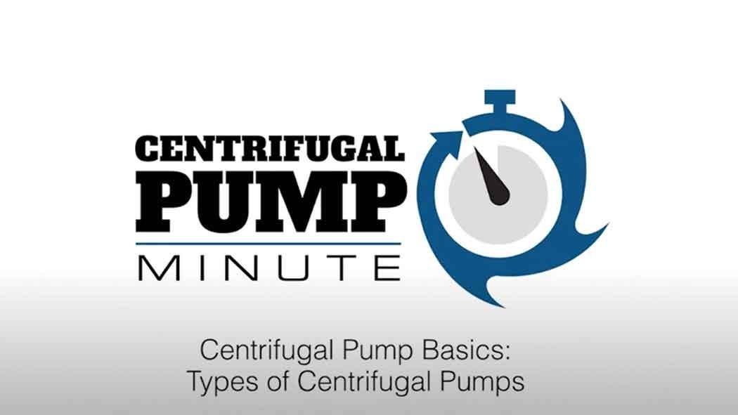 Centrifugal Pump Basics ( Types of Centrifugal Pumps)