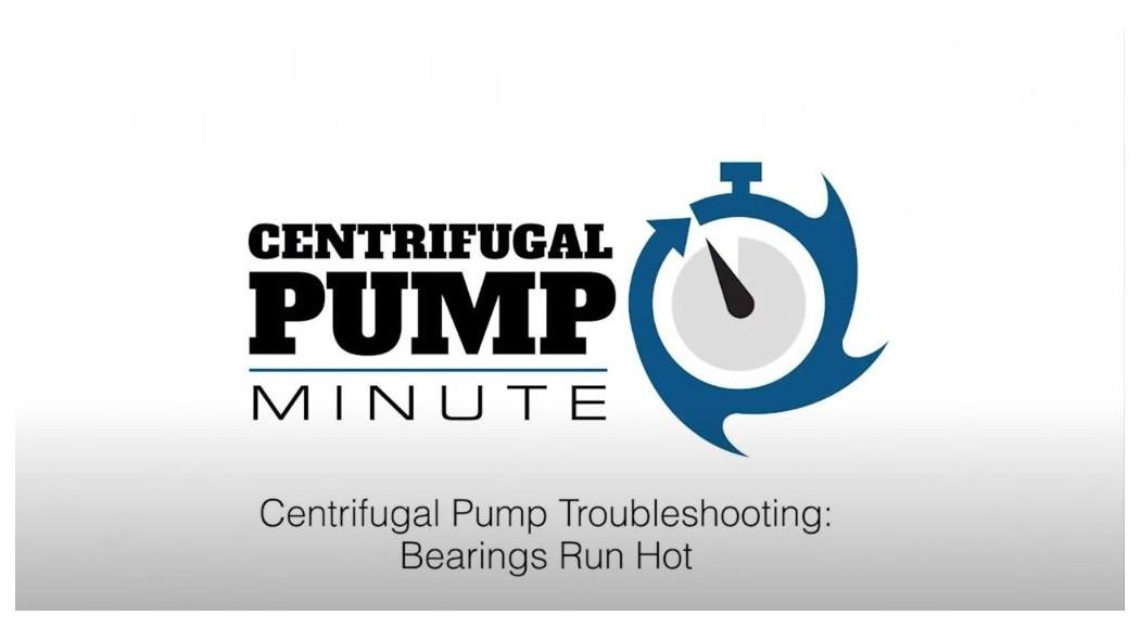 Centrifugal Pump Troubleshooting (Bearings Run Hot)